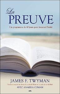 LA PREUVE - UN PROGRAMME DE 40 JOURS POUR INCARNER L'UNITE