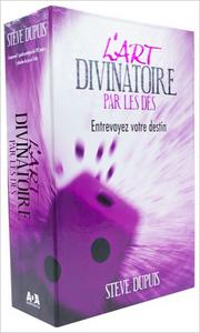 L'ART DIVINATOIRE PAR LES DES - ENTREVOYEZ VOTRE DESTIN