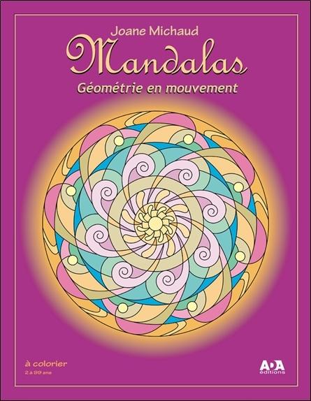 MANDALAS - GEOMETRIE EN MOUVEMENT