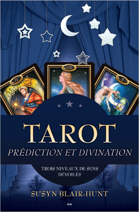 TAROT - PREDICTION ET DIVINATION - TROIS NIVEAUX DE SENS DEVOILES