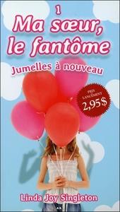 MA SOEUR, LE FANTOME - T1 : JUMELLES A NOUVEAU