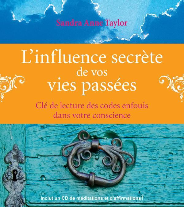 L'INFLUENCE SECRETE DE VOS VIES PASSEES - LIVRE + CD