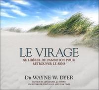 LE VIRAGE - SE LIBERER DE L'AMBITION POUR RETROUVER LE SENS - LIVRE AUDIO 2 CD