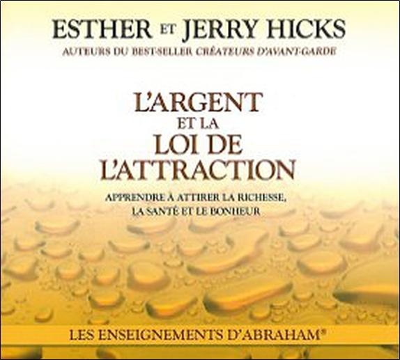 L'ARGENT ET LA LOI DE L'ATTRACTION - LIVRE AUDIO 2 CD