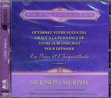 OPTIMISEZ VOTRE POTENTIEL POUR DEPASSER LA PEUR ET L'INQUIETUDE - LIVRE AUDIO 2 CD N 1