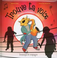 TROUVE TA VOIX - INITIATION A LA MUSIQUE CHANTEE