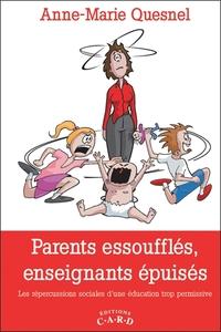 PARENTS ESSOUFFLES, ENSEIGNANTS EPUISES - LES REPERCUSSIONS SOCIALES D'UNE EDUCATION TROP PERMISSIVE