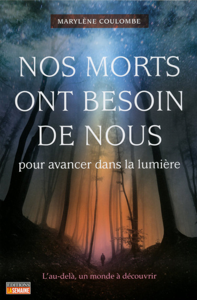 NOS MORTS ONT BESOIN DE NOUS POUR AVANCER DANS LA LUMIERE