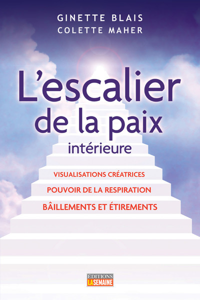 L'ESCALIER DE LA PAIX INTERIEURE