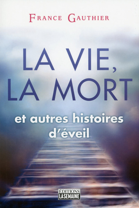LA VIE, LA MORT ET AUTRES HISTOIRES D'EVEIL