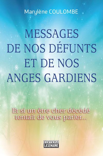 MESSAGES DE NOS DEFUNTS ET DE NOS ANGES GARDIENS
