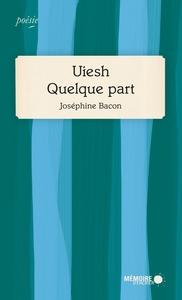 UIESH - QUELQUE PART