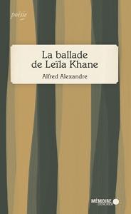 LA BALLADE DE LEILA KHANE