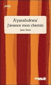 A'YARAHSKWA' - J'AVANCE MON CHEMIN