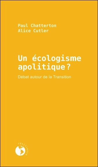UN ECOLOGISME APOLITIQUE ? DEBAT AUTOUR DE LA TRANSITION