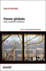 PANNE GLOBALE - CRISE, AUSTERITE ET RESISTANCE