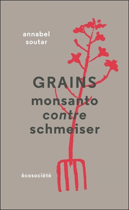 GRAINS - MONSANTO CONTRE SCHMEISER