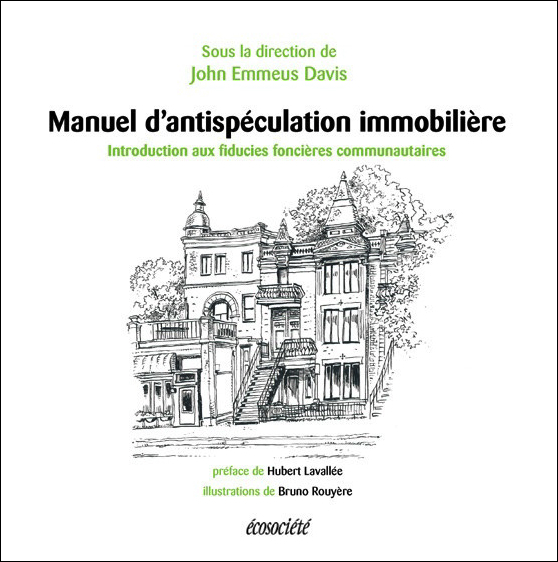 MANUEL D'ANTISPECULATION IMMOBILIERE - UNE INTRODUCTION AUX FIDUCIES FONCIERES COMMUNAUTAIRES