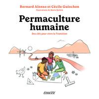 PERMACULTURE HUMAINE - DES CLES POUR VIVRE LA TRANSITION