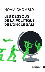LES DESSOUS DE LA POLITIQUE DE L'ONCLE SAM