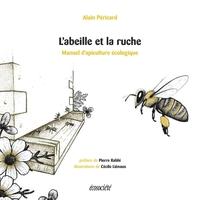L'ABEILLE ET LA RUCHE - MANUEL D'APICULTURE ECOLOGIQUE
