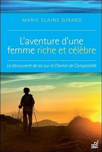 L'AVENTURE D'UNE FEMME RICHE ET CELEBRE - LA DECOUVERTE DE SOI SUR LE CHEMIN DE COMPOSTELLE