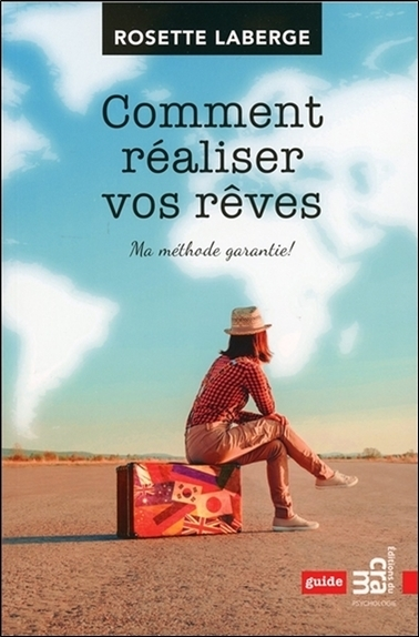 COMMENT REALISER VOS REVES - MA METHODE GARANTIE !