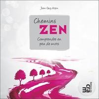 CHEMINS ZEN - COMPRENDRE EN PEU DE MOTS