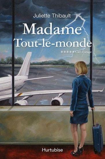 MADAME TOUT-LE-MONDE V 05 CIEL D'ORAGE