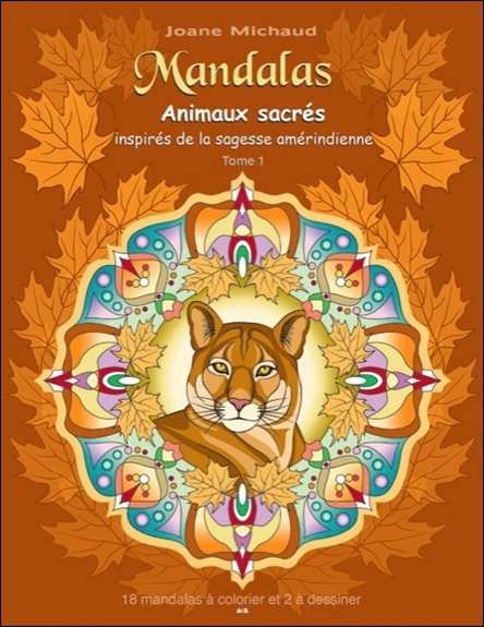 MANDALAS - ANIMAUX SACRES INSPIRES DE LA SAGESSE AMERINDIENNE T1