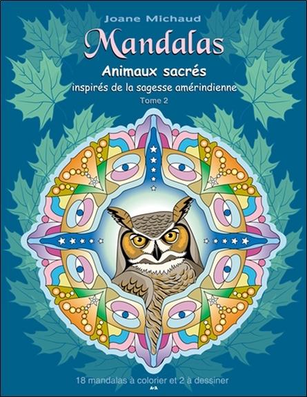 MANDALAS - ANIMAUX SACRES INSPIRES DE LA SAGESSE AMERINDIENNE T2
