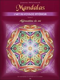 MANDALAS - L'ART DU VOYAGE INTERIEUR - T5 : AFFIRMATION DE SOI