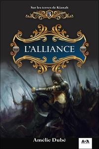 L'ALLIANCE - SUR LES TERRES DE KIANAH T3