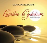 LUMIERE DE GUERISON - MEDITATION GUIDEE - LIVRE AUDIO