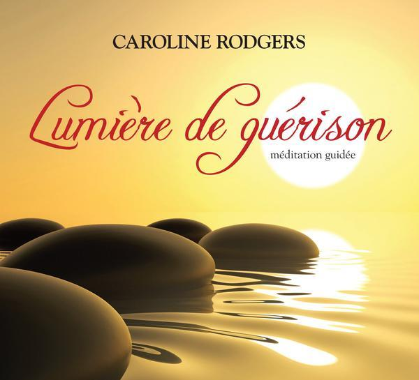 LUMIERE DE GUERISON - MEDITATION GUIDEE - LIVRE AUDIO