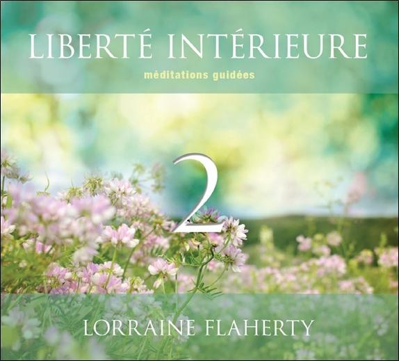 LIBERTE INTERIEURE 2 - MEDITATIONS GUIDEES - LIVRE AUDIO 2CD