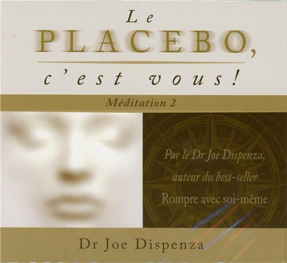LE PLACEBO, C'EST VOUS ! MEDITATION 2 - LIVRE AUDIO