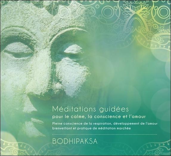 MEDITATIONS GUIDEES POUR LE CALME, LA CONSCIENCE ET L'AMOUR - LIVRE AUDIO