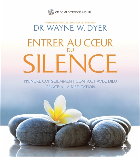 ENTRER AU COEUR DU SILENCE - PRENDRE CONSCIEMMENT CONTACT AVEC DIEU GRACE A LA MEDITATION - LIVRE +