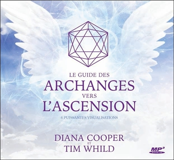 LE GUIDE DES ARCHANGES VERS L'ASCENSION - 6 PUISSANTES VISUALISATIONS - LIVRE AUDIO CD MP3