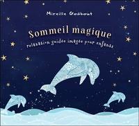 SOMMEIL MAGIQUE - RELAXATION GUIDEE IMAGEE POUR ENFANTS - LIVRE AUDIO