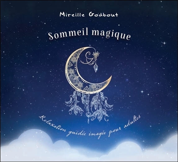 SOMMEIL MAGIQUE - RELAXATION GUIDEE IMAGEE POUR ADULTES - LIVRE AUDIO