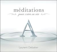 CD MEDITATIONS POUR CREER SA VIE - LIVRE AUDIO