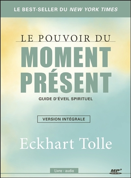 LE POUVOIR DU MOMENT PRESENT - GUIDE D'EVEIL SPIRITUEL - VERSION INTEGRALE - LIVRE AUDIO CD MP3