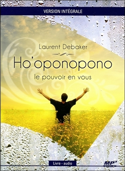 HO'OPONOPONO - LE POUVOIR EN VOUS - VERSION INTEGRALE - LIVRE AUDIO CD MP3
