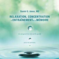 RELAXATION, CONCENTRATION ET ENTRAINEMENT DE LA MEMOIRE - LIVRE AUDIO