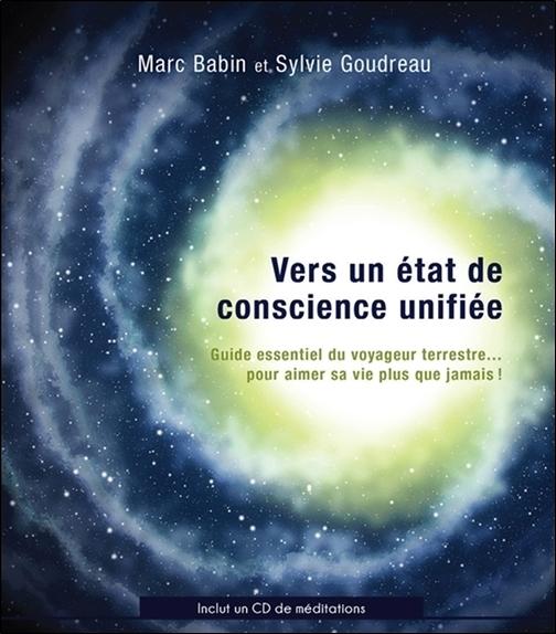 VERS UN ETAT DE CONSCIENCE UNIFIEE - GUIDE ESSENTIEL DU VOYAGEUR TERRESTRE... LIVRE + CD