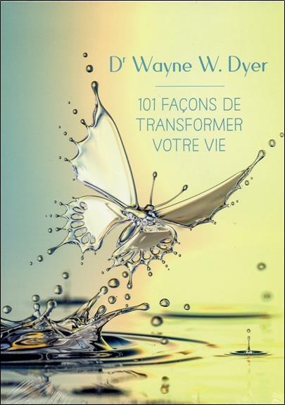101 FACONS DE TRANSFORMER VOTRE VIE - LIVRE AUDIO