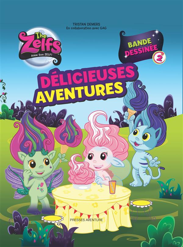ZELFS T2 THE ZELFS T2-DELICIEUSES AVENTURES