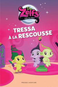 ZELFS : TRESSA A LA RESCOUSSE